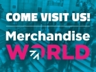 Come and see us at Merchandise World